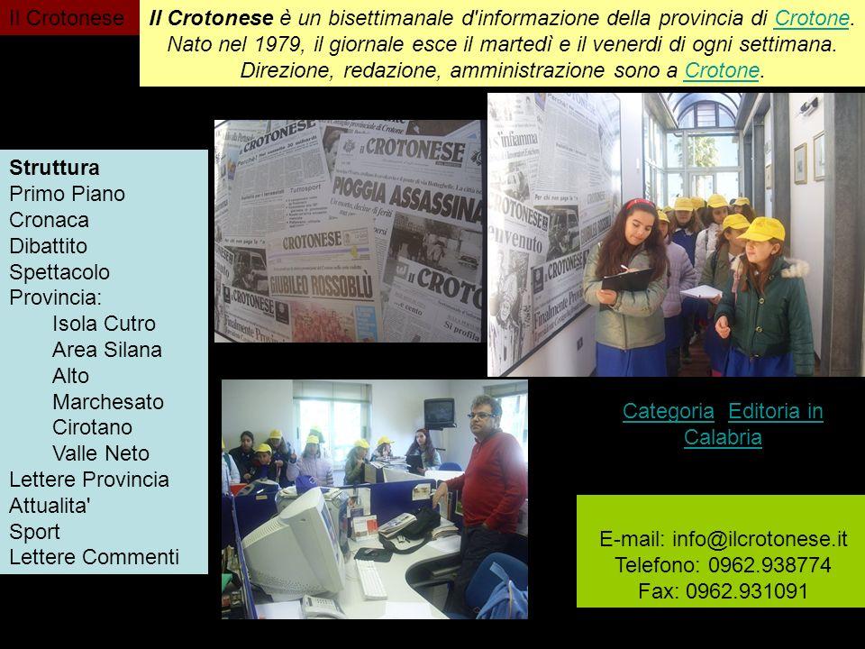 Il Crotonese Il Crotonese è un bisettimanale d'informazione della provincia di Crotone.Crotone Nato nel 1979, il giornale esce il martedì e il venerdi
