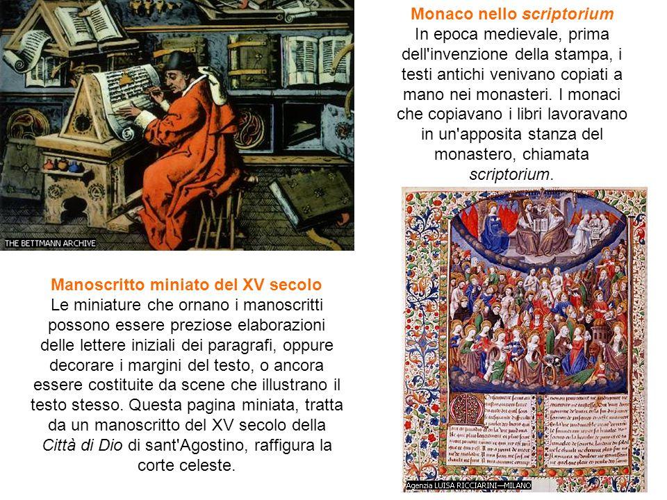 Monaco nello scriptorium In epoca medievale, prima dell'invenzione della stampa, i testi antichi venivano copiati a mano nei monasteri. I monaci che c