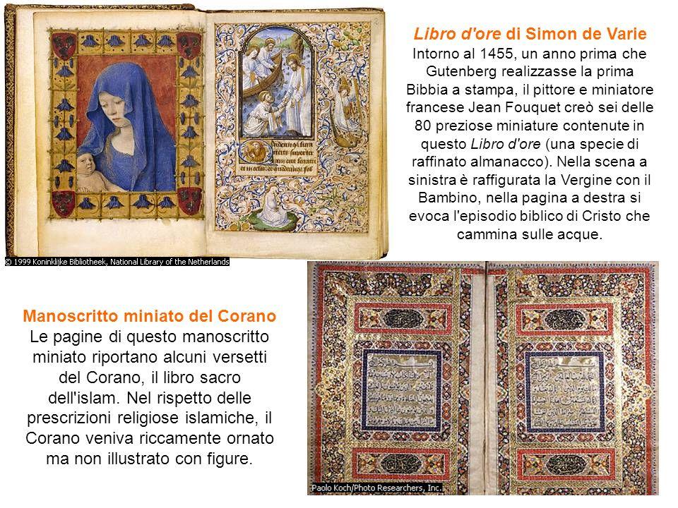Libro d'ore di Simon de Varie Intorno al 1455, un anno prima che Gutenberg realizzasse la prima Bibbia a stampa, il pittore e miniatore francese Jean