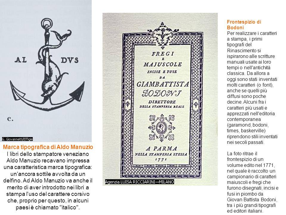Marca tipografica di Aldo Manuzio I libri dello stampatore veneziano Aldo Manuzio recavano impressa una caratteristica marca tipografica: un'ancora so