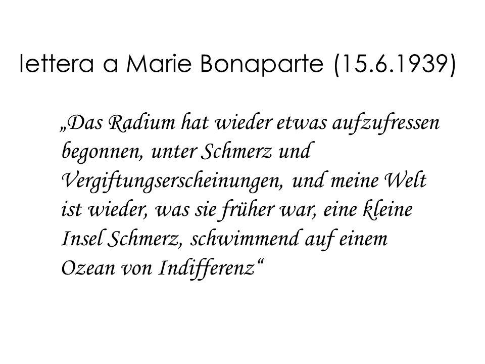 lettera a Marie Bonaparte (15.6.1939) Das Radium hat wieder etwas aufzufressen begonnen, unter Schmerz und Vergiftungserscheinungen, und meine Welt ist wieder, was sie früher war, eine kleine Insel Schmerz, schwimmend auf einem Ozean von Indifferenz