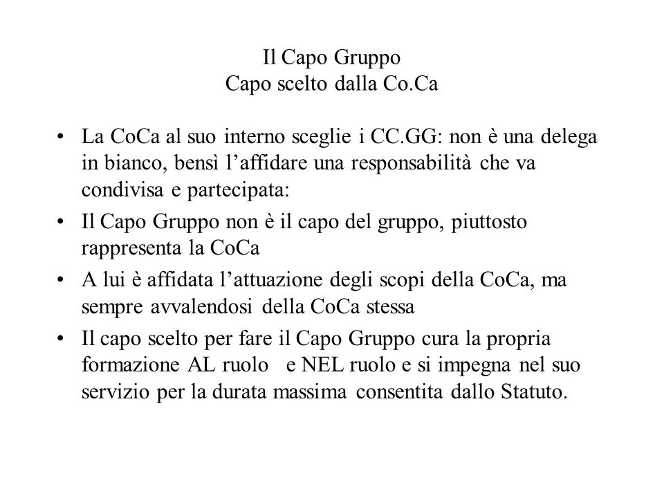 Il Capo Gruppo Capo scelto dalla Co.Ca La CoCa al suo interno sceglie i CC.GG: non è una delega in bianco, bensì laffidare una responsabilità che va c