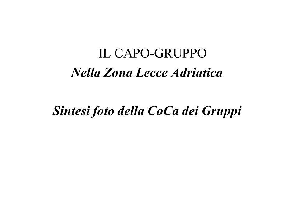 IL CAPO-GRUPPO Nella Zona Lecce Adriatica Sintesi foto della CoCa dei Gruppi