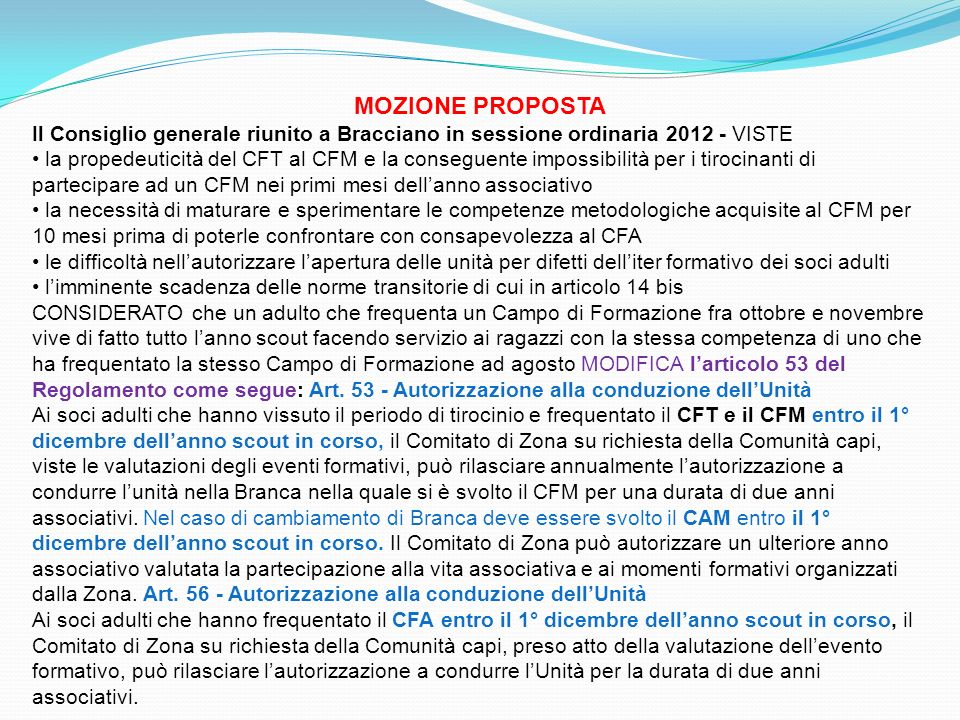 MOZIONE PROPOSTA Il Consiglio generale riunito a Bracciano in sessione ordinaria 2012 - VISTE la propedeuticità del CFT al CFM e la conseguente imposs