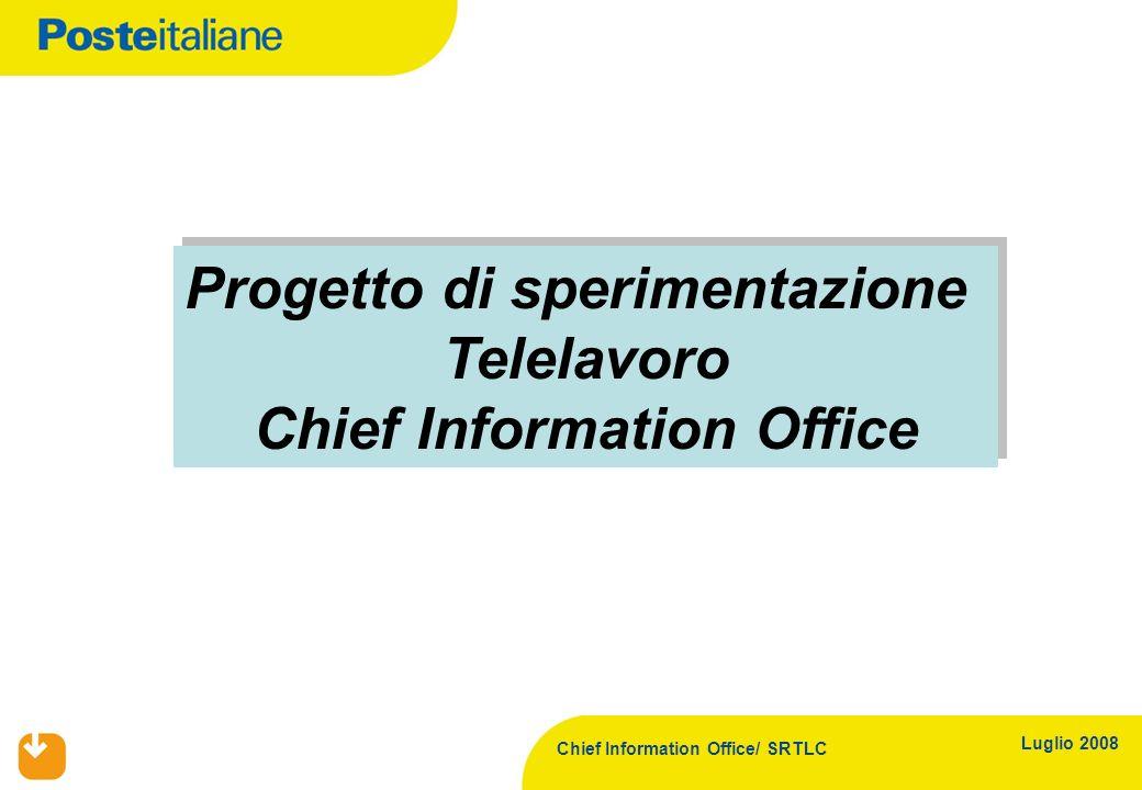 Chief Information Office/ SRTLC Luglio 2008 Progetto di sperimentazione Telelavoro Chief Information Office Progetto di sperimentazione Telelavoro Chi