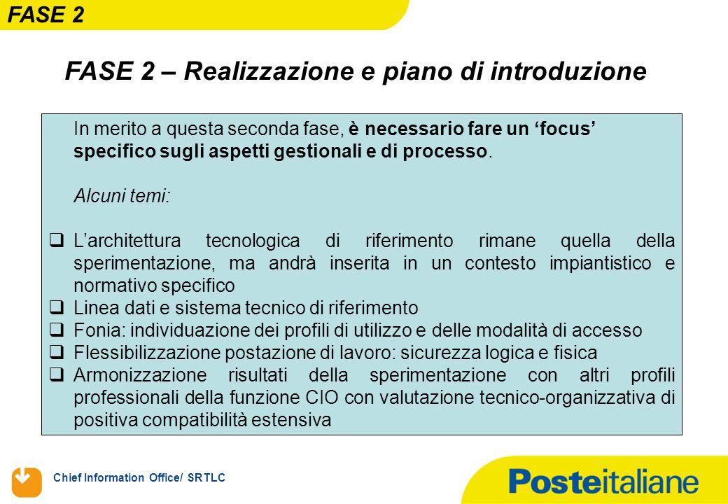 Chief Information Office/ SRTLC FASE 2 – Realizzazione e piano di introduzione In merito a questa seconda fase, è necessario fare un focus specifico s