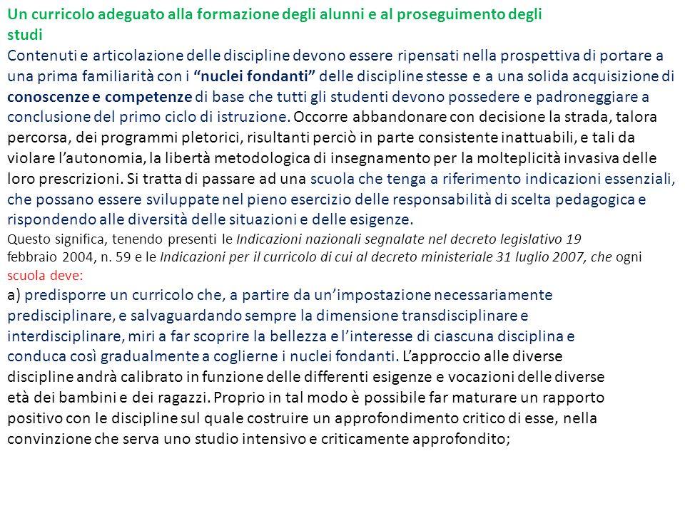 Un curricolo adeguato alla formazione degli alunni e al proseguimento degli studi Contenuti e articolazione delle discipline devono essere ripensati n