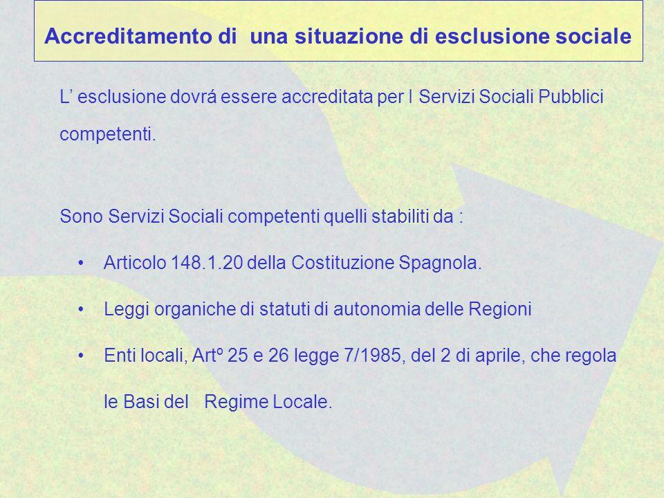 L esclusione dovrá essere accreditata per I Servizi Sociali Pubblici competenti.