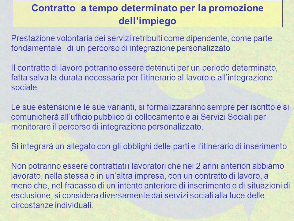 Prestazione volontaria dei servizi retribuiti come dipendente, come parte fondamentale di un percorso di integrazione personalizzato Il contratto di l
