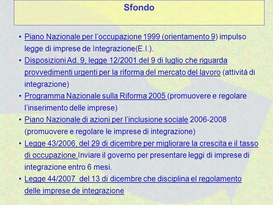 Piano Nazionale per loccupazione 1999 (orientamento 9) impulso legge di imprese de Integrazione(E.I.). Disposizioni Ad. 9, legge 12/2001 del 9 di lugl