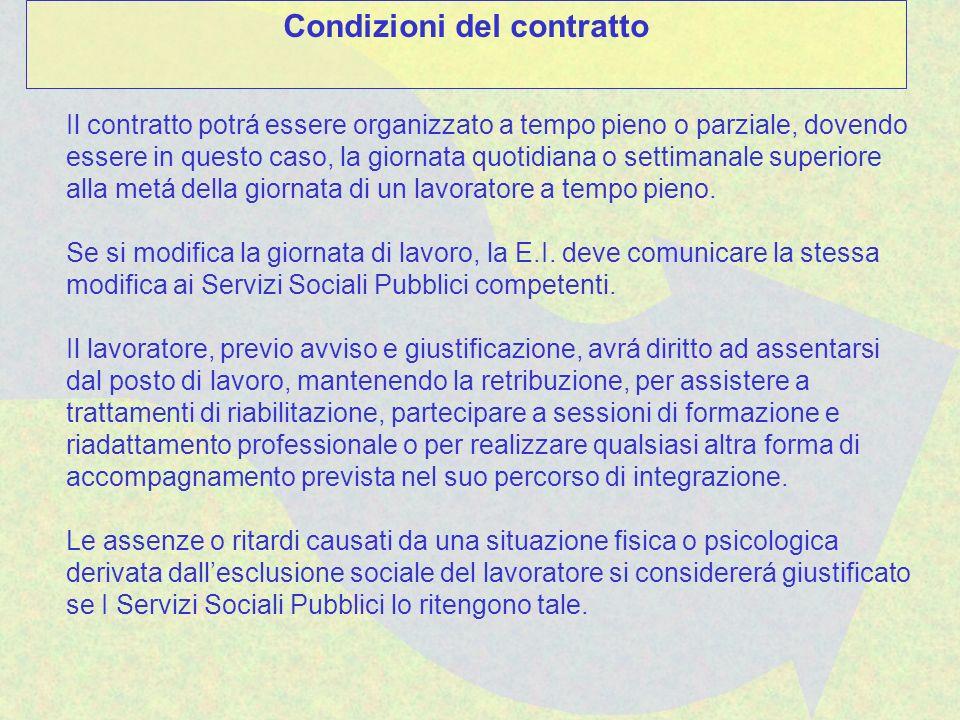 Il contratto potrá essere organizzato a tempo pieno o parziale, dovendo essere in questo caso, la giornata quotidiana o settimanale superiore alla met