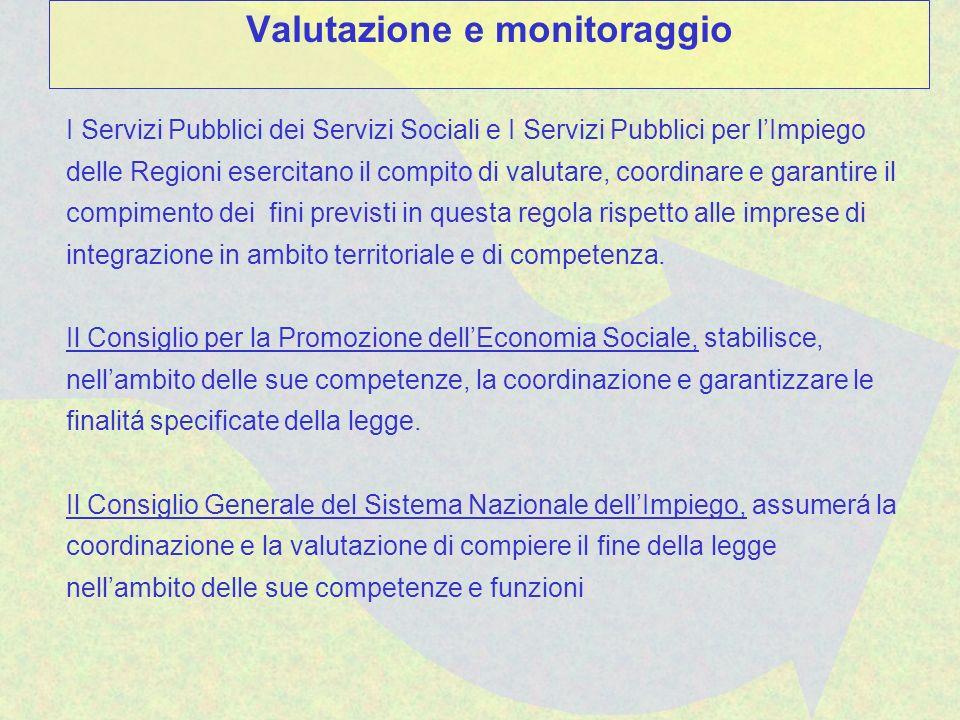 I Servizi Pubblici dei Servizi Sociali e I Servizi Pubblici per lImpiego delle Regioni esercitano il compito di valutare, coordinare e garantire il co
