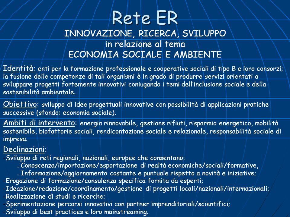 Rete UE Rete europea di nostro interesse: RREUSEwww.rreuse.org Rete Europea Specializzata di organizzazioni nazionali e regionali delleconomia sociale con attività nel riuso e nel riciclo.
