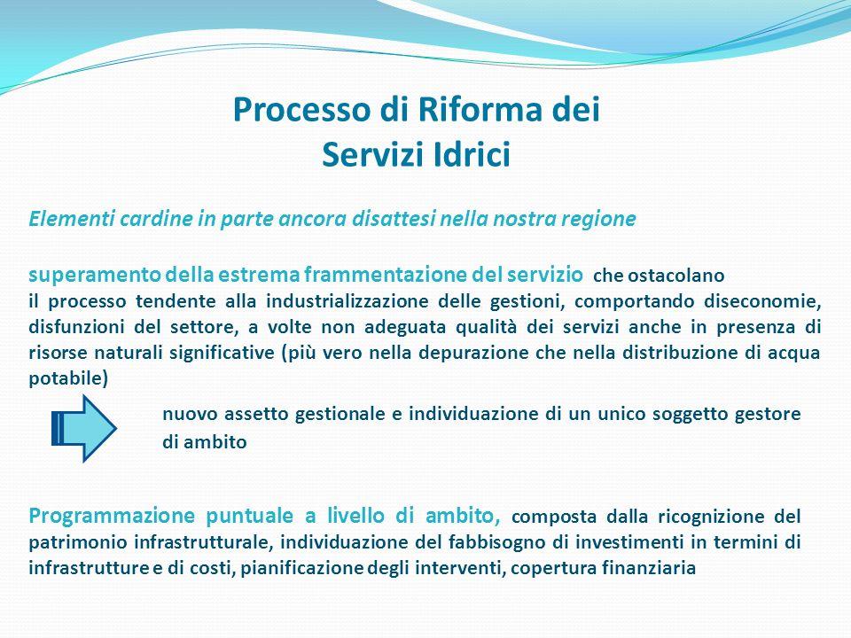 Processo di Riforma dei Servizi Idrici superamento della estrema frammentazione del servizio che ostacolano il processo tendente alla industrializzazi