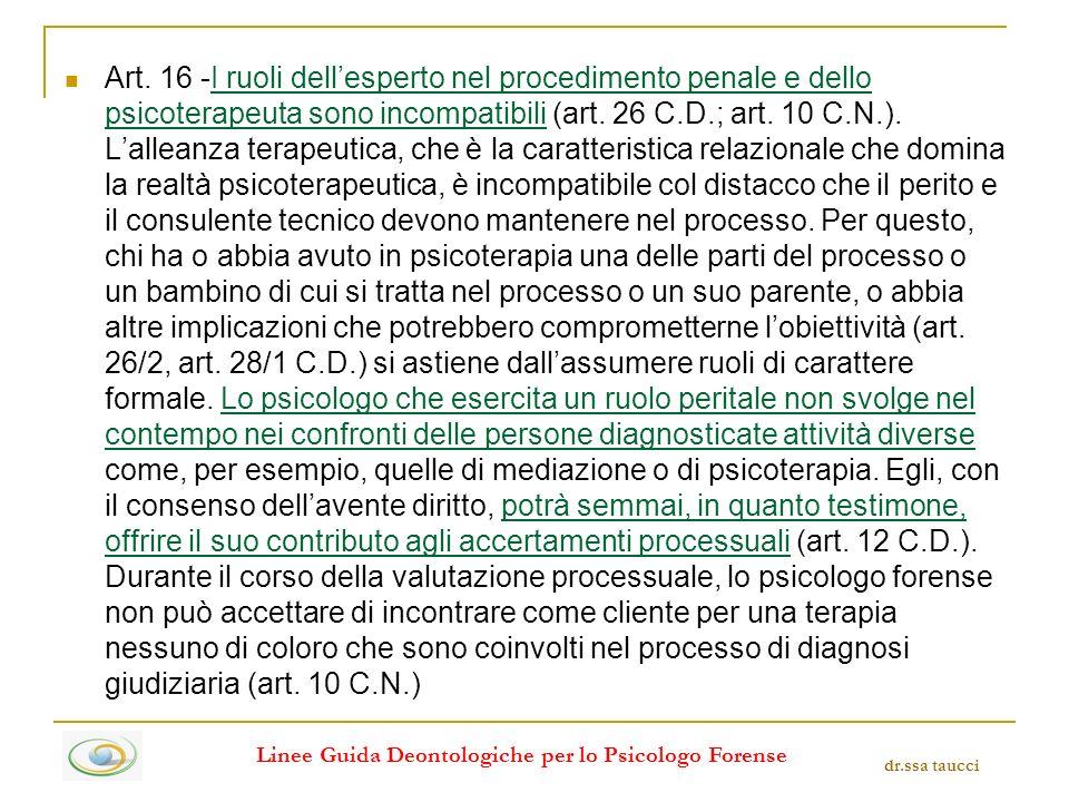 Art. 16 -I ruoli dellesperto nel procedimento penale e dello psicoterapeuta sono incompatibili (art. 26 C.D.; art. 10 C.N.). Lalleanza terapeutica, ch