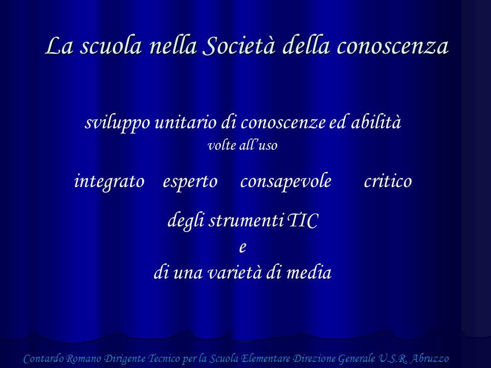 La scuola nella Società della conoscenza Contardo Romano Dirigente Tecnico per la Scuola Elementare Direzione Generale U.S.R.