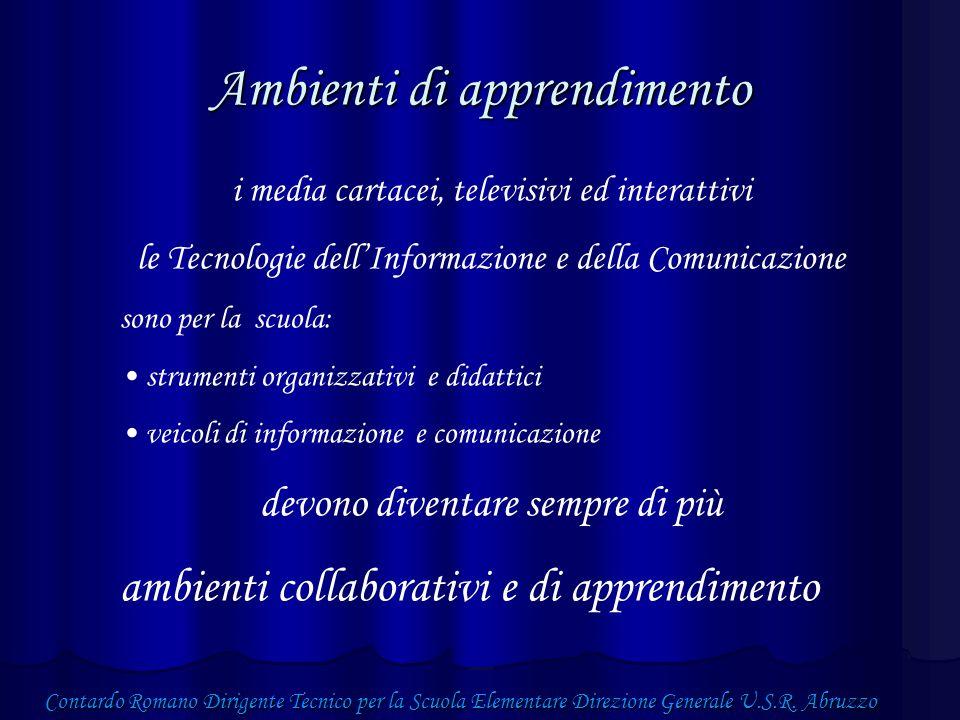 Dimensioni e attività dimensioni territoriale/globale ludica temporale manipolazione dominio organizzazione di dati informazioni esperienze Contardo Romano Dirigente Tecnico per la Scuola Elementare Direzione Generale U.S.R.