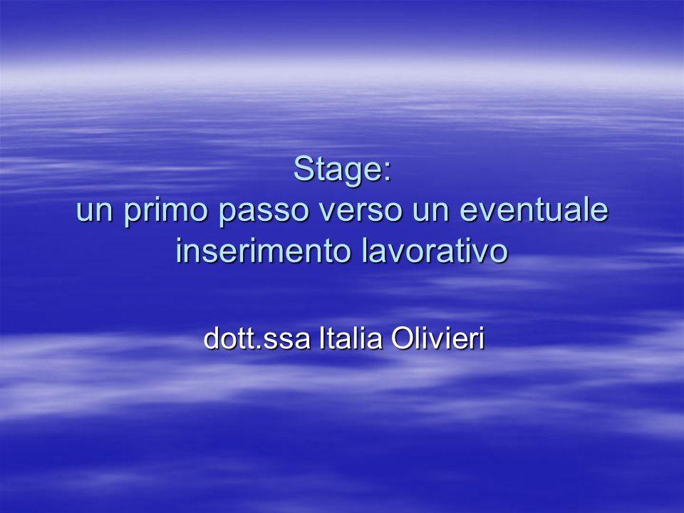 Stage: un primo passo verso un eventuale inserimento lavorativo dott.ssa Italia Olivieri