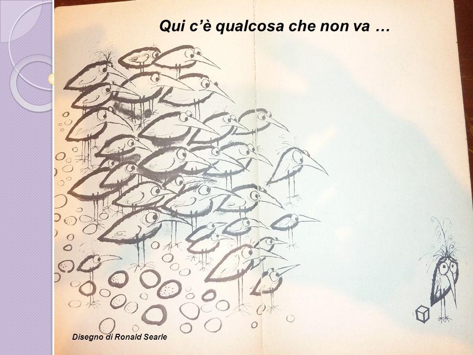 Qui cè qualcosa che non va … Disegno di Ronald Searle
