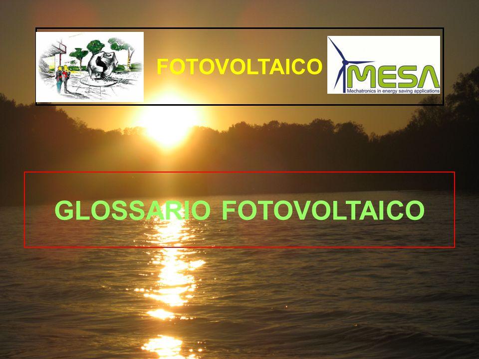 GLOSSARIO FOTOVOLTAICO FOTOVOLTAICO