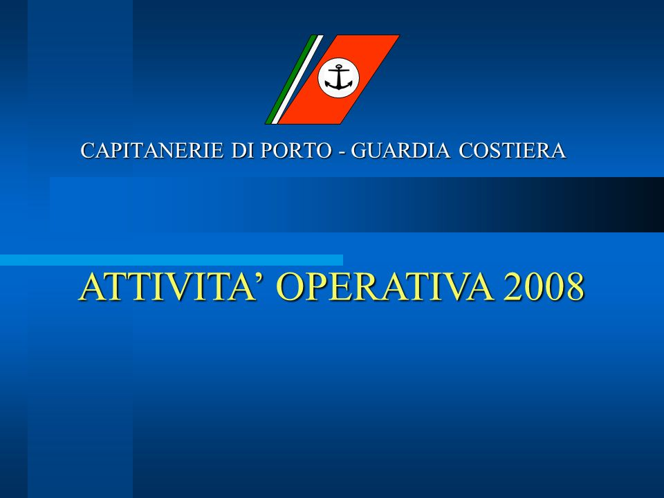 CAPITANERIE DI PORTO - GUARDIA COSTIERA ATTIVITA OPERATIVA 2008