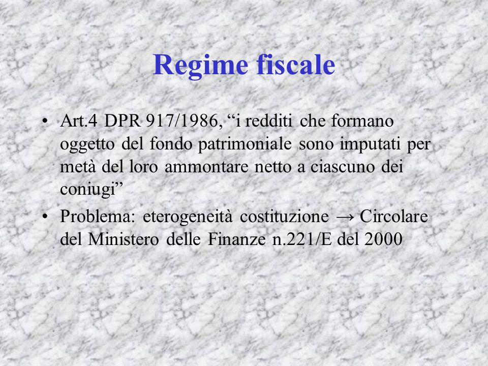 Regime fiscale Art.4 DPR 917/1986, i redditi che formano oggetto del fondo patrimoniale sono imputati per metà del loro ammontare netto a ciascuno dei