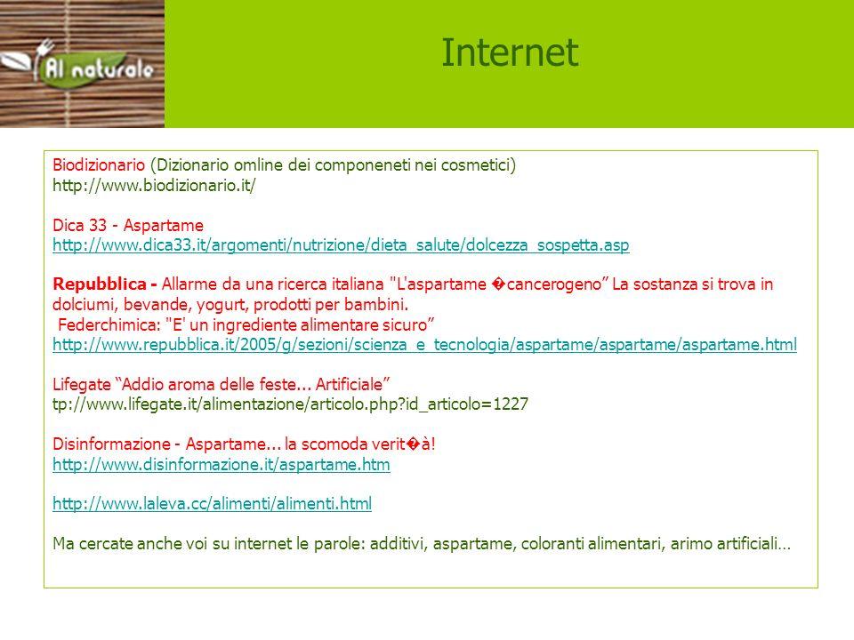 siti Biodizionario (Dizionario omline dei componeneti nei cosmetici) http://www.biodizionario.it/ Dica 33 - Aspartame http://www.dica33.it/argomenti/n