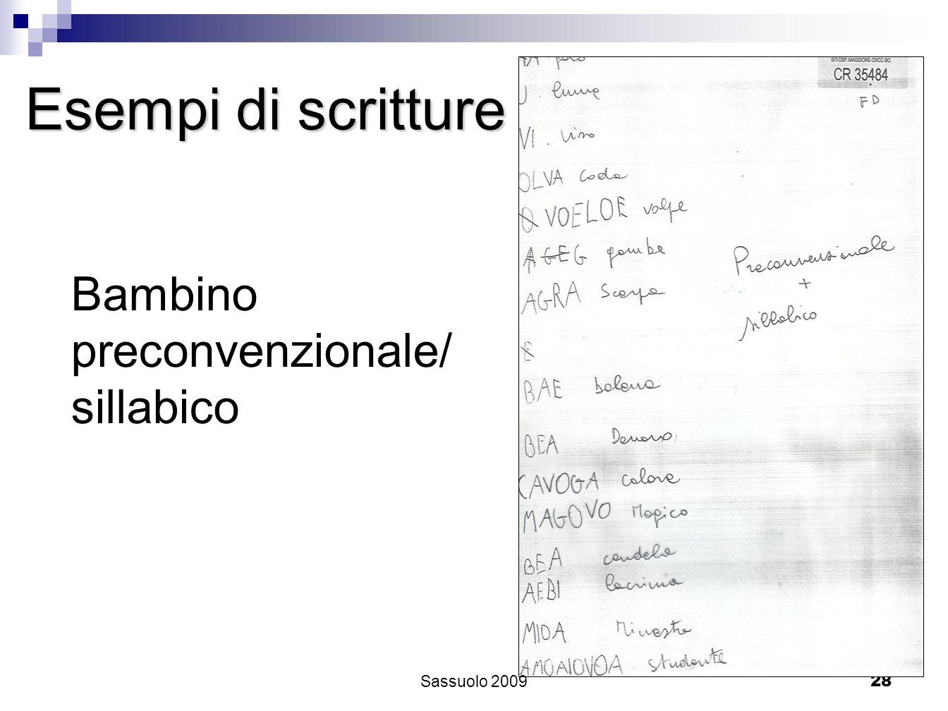 28 Esempi di scritture Bambino preconvenzionale/ sillabico Sassuolo 2009