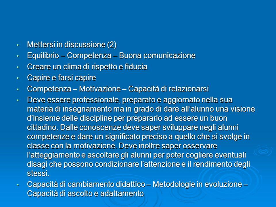 Mettersi in discussione (2) Mettersi in discussione (2) Equilibrio – Competenza – Buona comunicazione Equilibrio – Competenza – Buona comunicazione Cr
