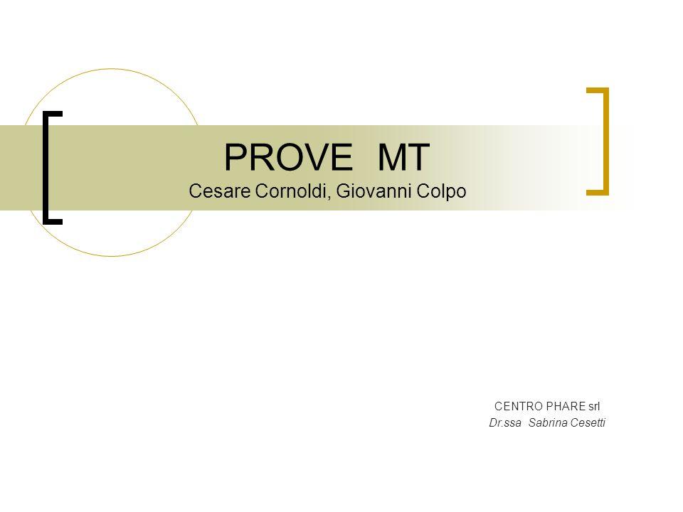 PROVE MT Cesare Cornoldi, Giovanni Colpo CENTRO PHARE srl Dr.ssa Sabrina Cesetti