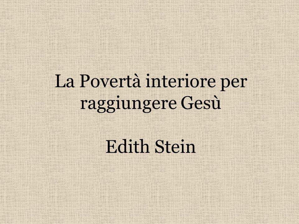 La Povertà interiore per raggiungere Gesù Edith Stein