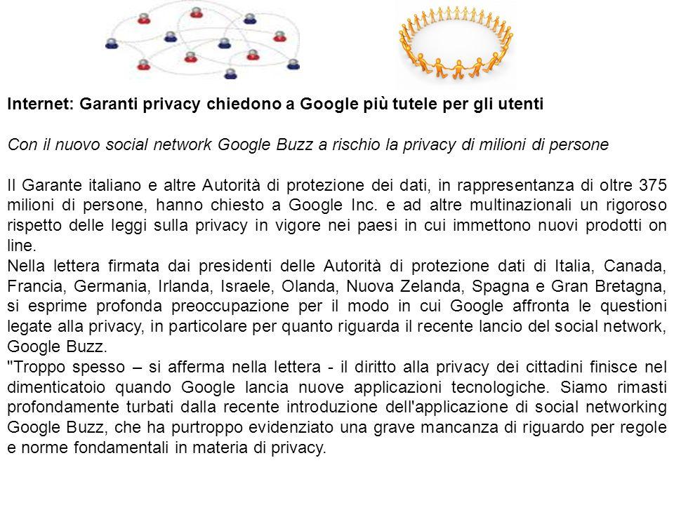 Internet: Garanti privacy chiedono a Google più tutele per gli utenti Con il nuovo social network Google Buzz a rischio la privacy di milioni di perso