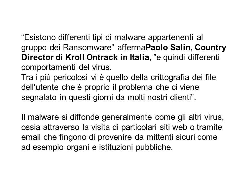 Esistono differenti tipi di malware appartenenti al gruppo dei Ransomware affermaPaolo Salin, Country Director di Kroll Ontrack in Italia, e quindi di