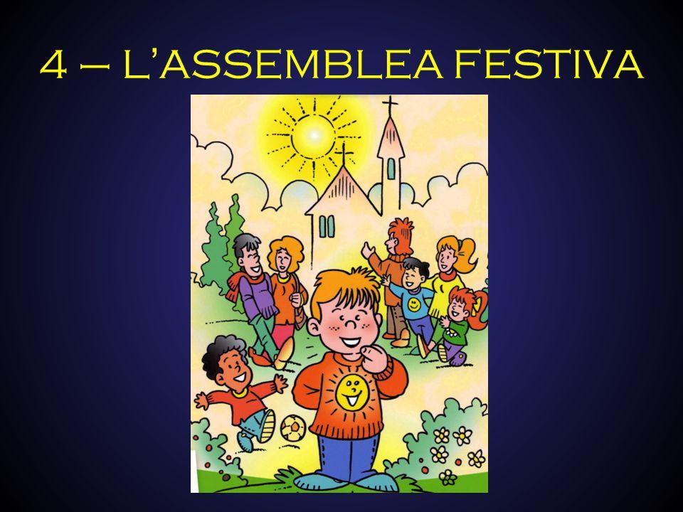 4 – LASSEMBLEA FESTIVA