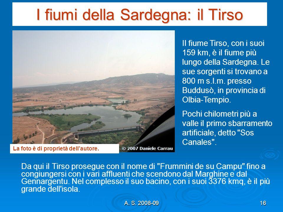 A. S. 2008-0916 I fiumi della Sardegna: il Tirso Da qui il Tirso prosegue con il nome di