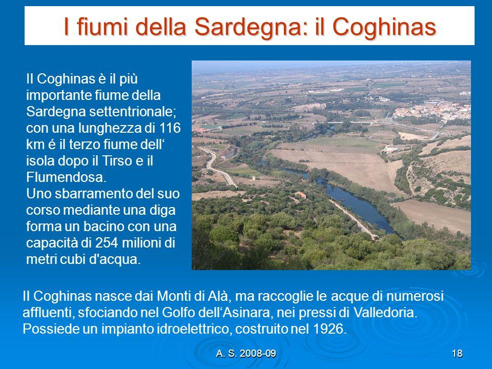 A. S. 2008-0918 I fiumi della Sardegna: il Coghinas Il Coghinas è il più importante fiume della Sardegna settentrionale; con una lunghezza di 116 km é