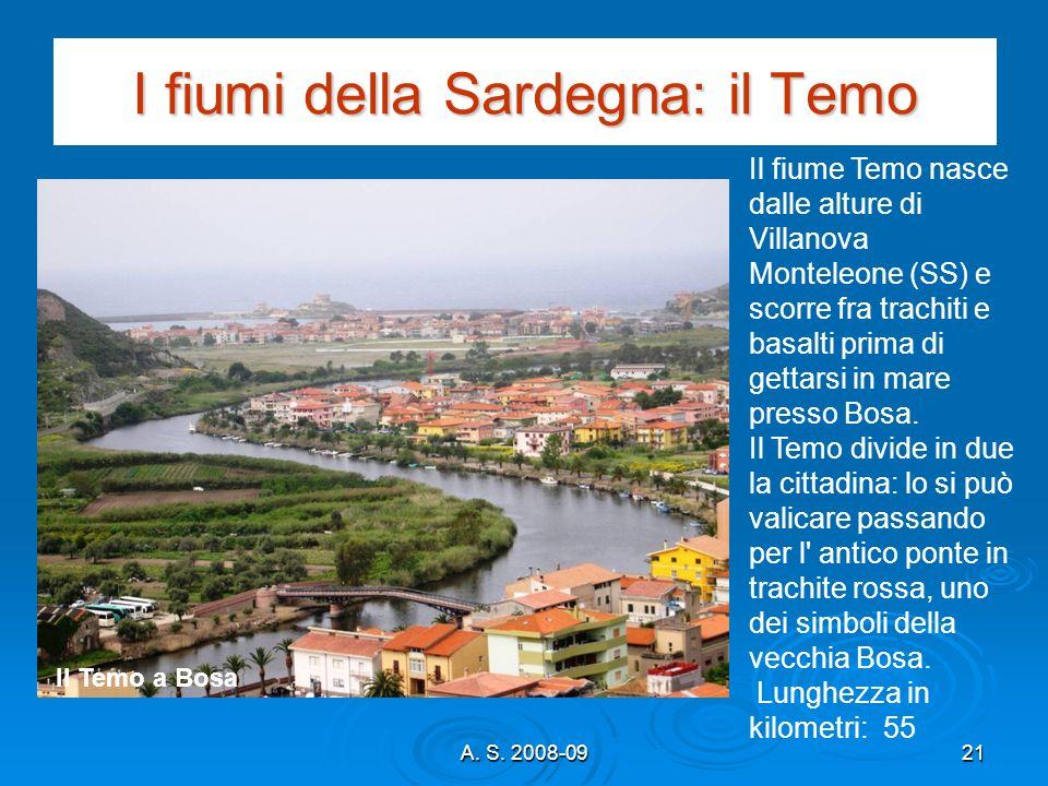 A. S. 2008-0921 I fiumi della Sardegna: il Temo Il fiume Temo nasce dalle alture di Villanova Monteleone (SS) e scorre fra trachiti e basalti prima di