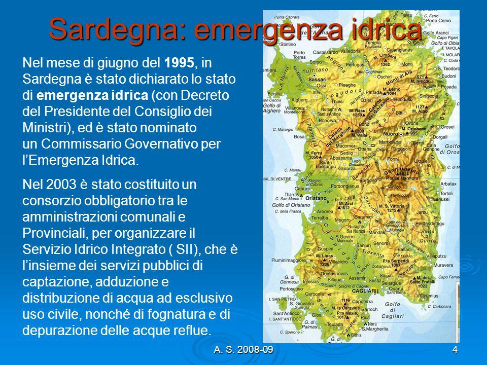 A. S. 2008-094 Nel mese di giugno del 1995, in Sardegna è stato dichiarato lo stato di emergenza idrica (con Decreto del Presidente del Consiglio dei