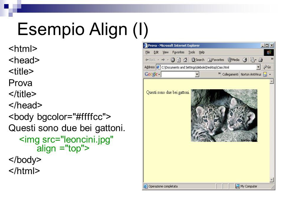 Esempio Align (I) Prova Questi sono due bei gattoni.