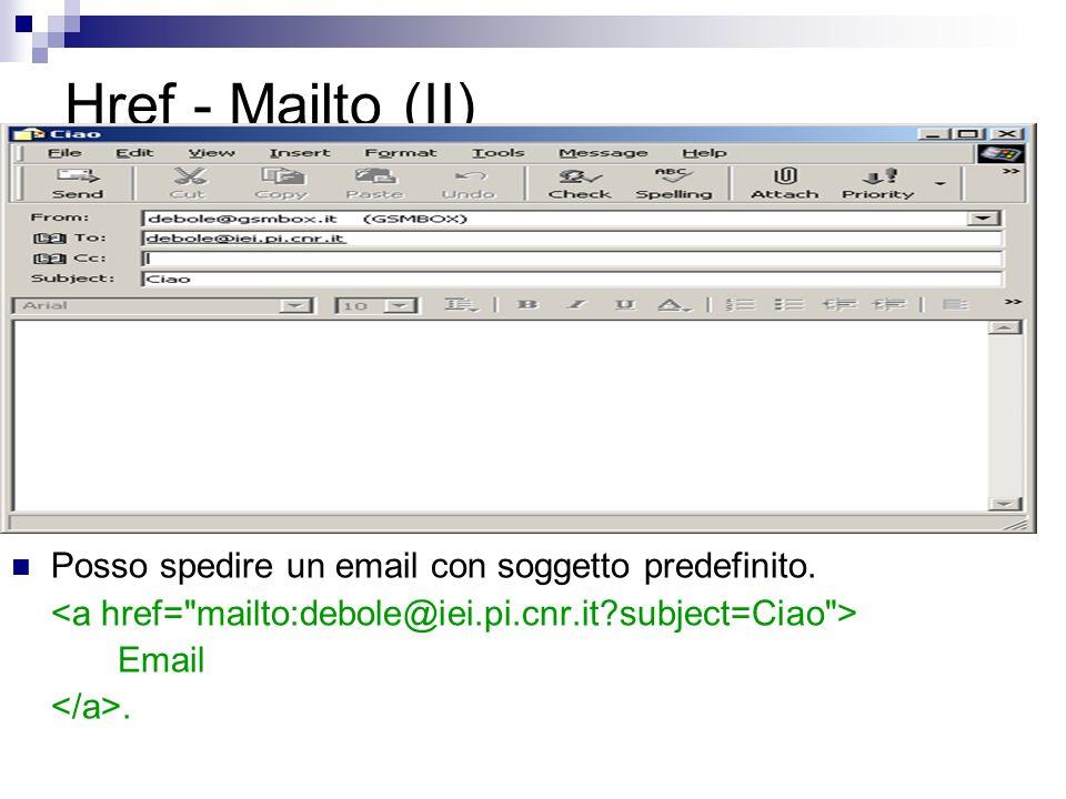 Href - Mailto (II) Posso spedire un email con soggetto predefinito. Email.