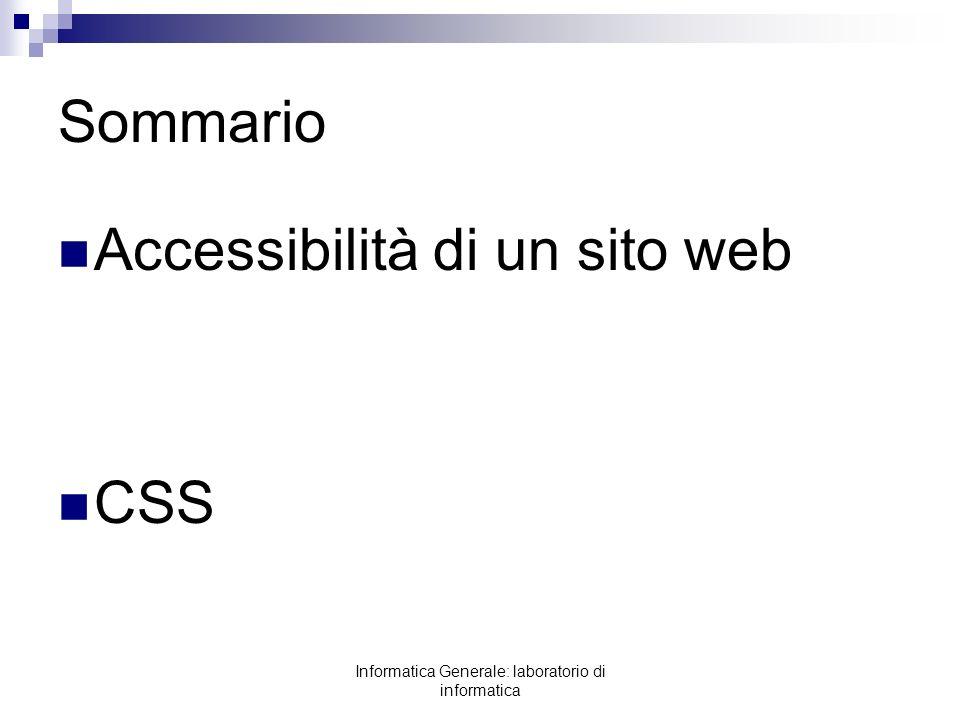 Informatica Generale: laboratorio di informatica list-style-image Sintassi {list-style-image: valori } Possibili valori: url(URI) cammino allimmagine Con URI = Path oppure URL (Web)