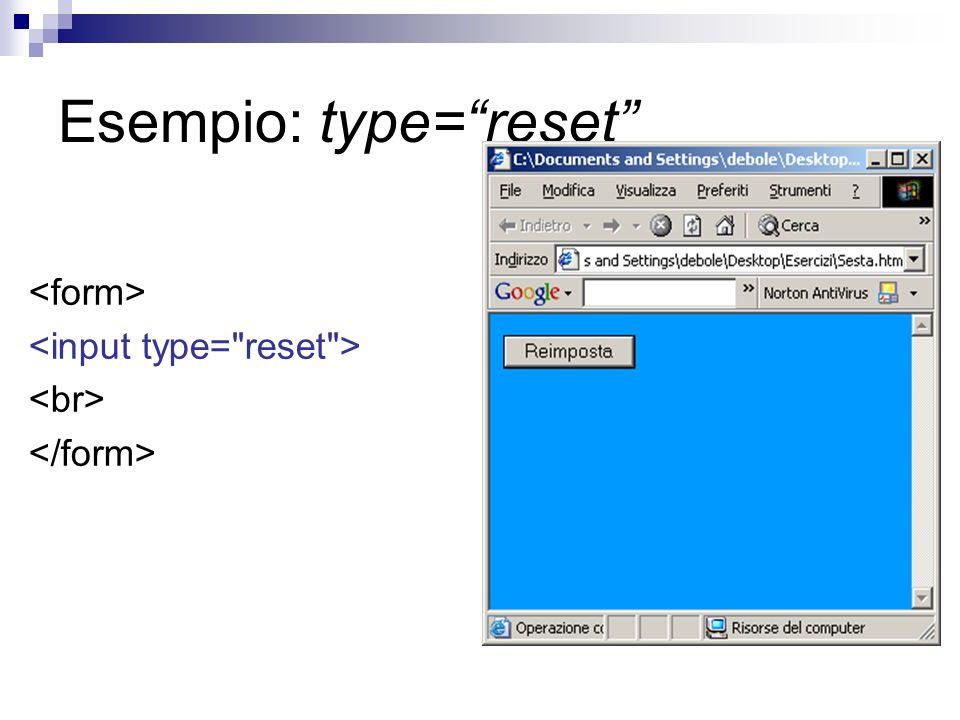 Esempio: type=reset