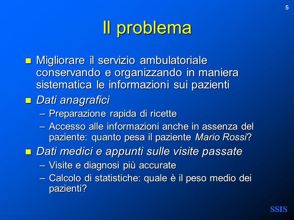 5 Il problema Migliorare il servizio ambulatoriale conservando e organizzando in maniera sistematica le informazioni sui pazienti Migliorare il serviz
