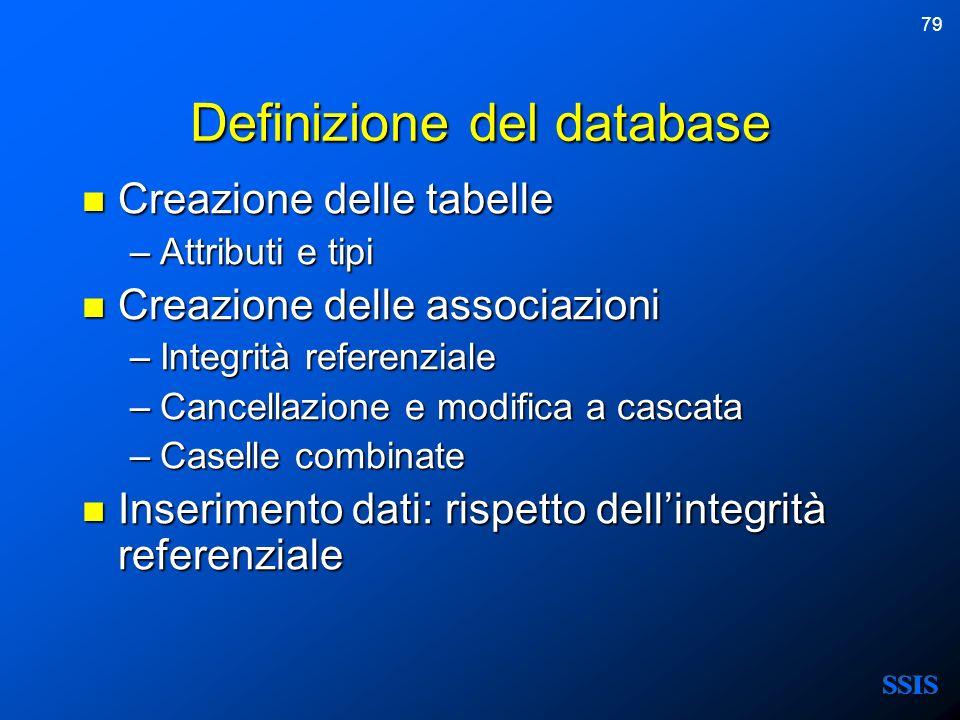 79 Definizione del database Creazione delle tabelle Creazione delle tabelle –Attributi e tipi Creazione delle associazioni Creazione delle associazion
