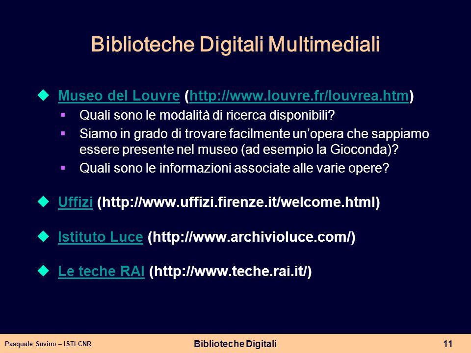 Pasquale Savino – ISTI-CNR Biblioteche Digitali11 Biblioteche Digitali Multimediali Museo del Louvre (http://www.louvre.fr/louvrea.htm) Museo del Louv