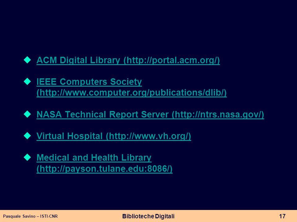 Pasquale Savino – ISTI-CNR Biblioteche Digitali17 ACM Digital Library (http://portal.acm.org/) IEEE Computers Society (http://www.computer.org/publica