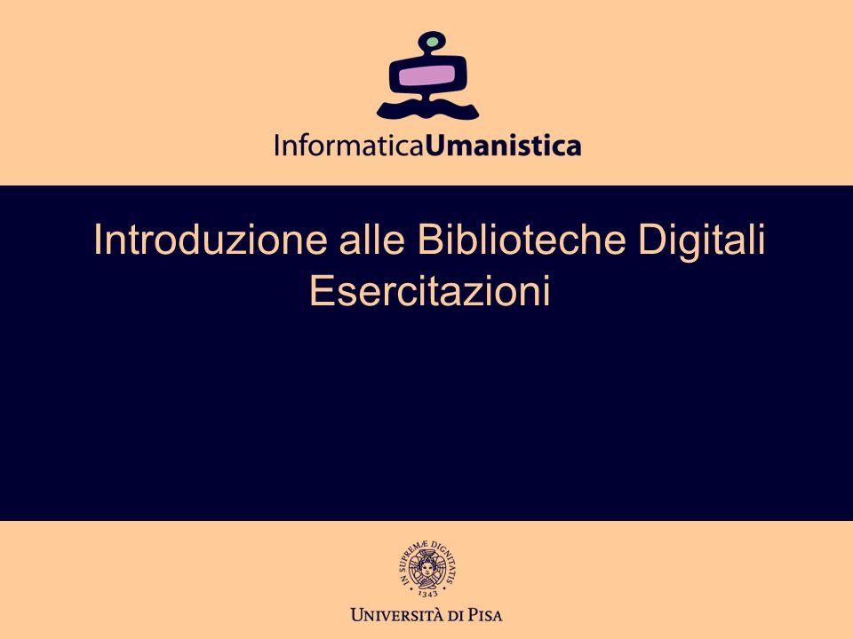 Introduzione alle Biblioteche Digitali Esercitazioni