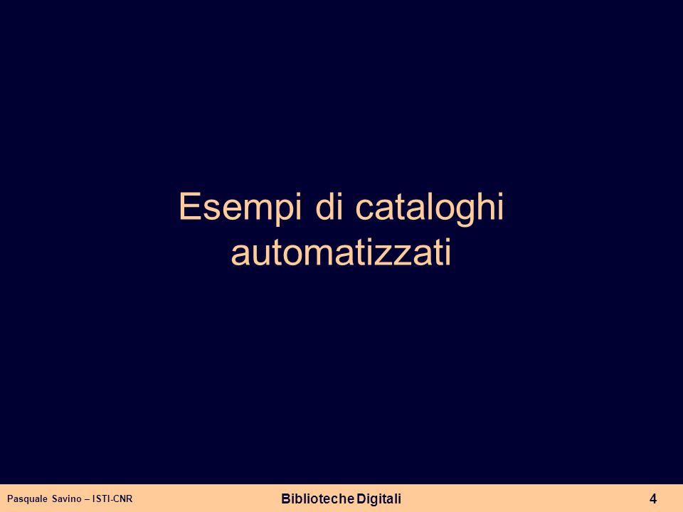 Pasquale Savino – ISTI-CNR Biblioteche Digitali4 Esempi di cataloghi automatizzati