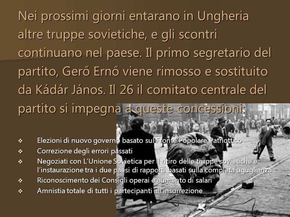 Nei prossimi giorni entarano in Ungheria altre truppe sovietiche, e gli scontri continuano nel paese. Il primo segretario del partito, Gerő Ernő viene