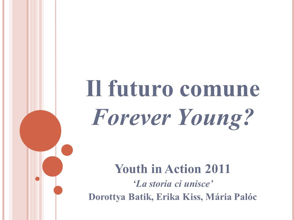 Il futuro comune Forever Young.
